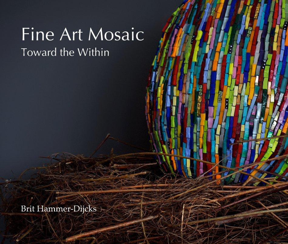 View Fine Art Mosaic by Brit Hammer-Dijcks