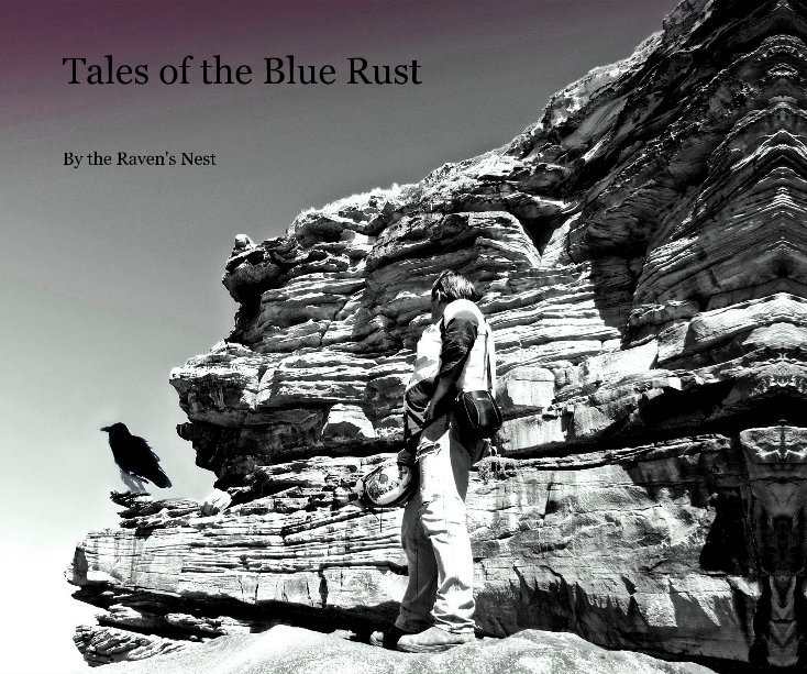 View Tales of the Blue Rust by the Raven's Nest