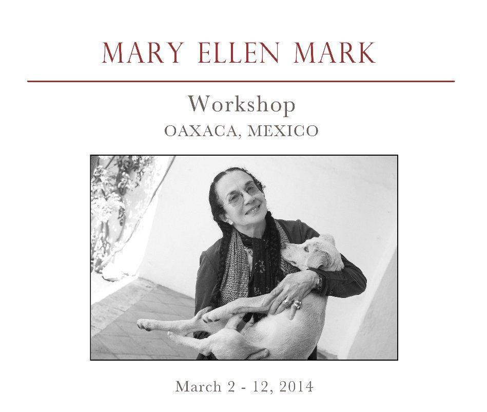Ver Mary Ellen Mark´s Oaxaca Workshop por Photo Xpeditions