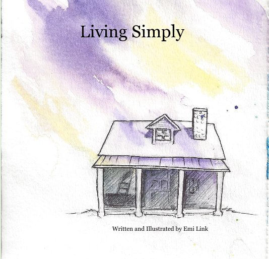 View Living Simply by Written and Illustrated by Emi Link