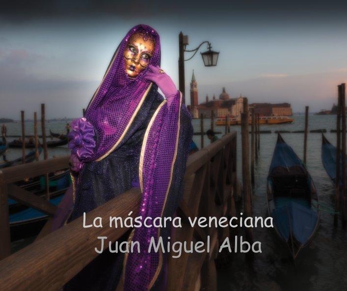 Ver La máscara veneciana por Juan Miguel Alba