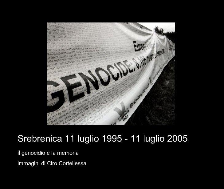 View Srebrenica 11 luglio 1995 - 11 luglio 2005 by immagini di Ciro Cortellessa