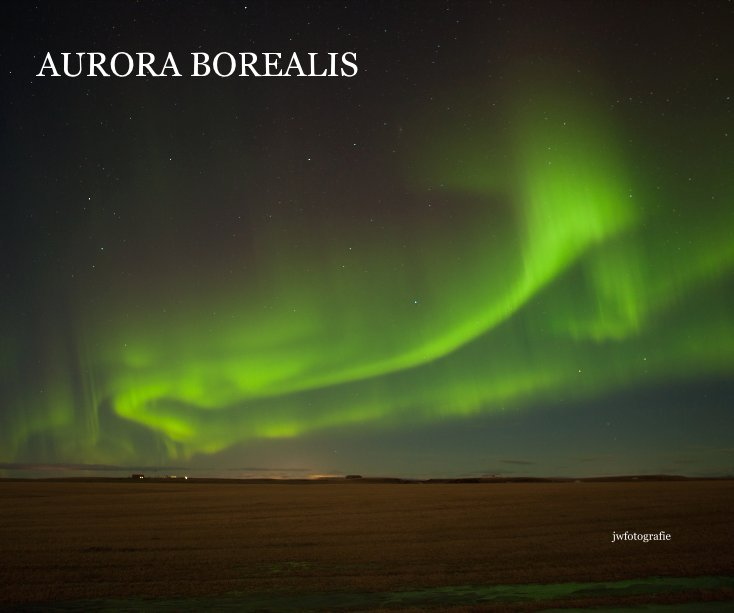 Bekijk AURORA BOREALIS jwfotografie op jwfotografie