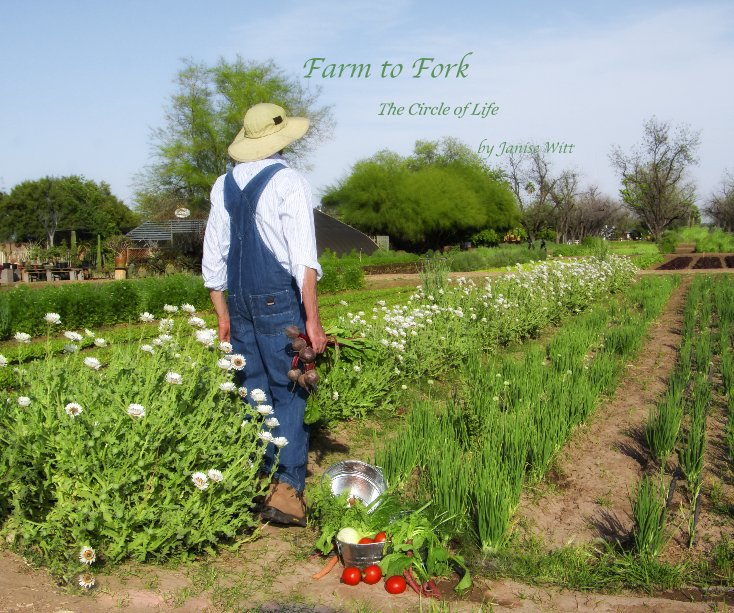 View Farm to Fork by Janise Witt