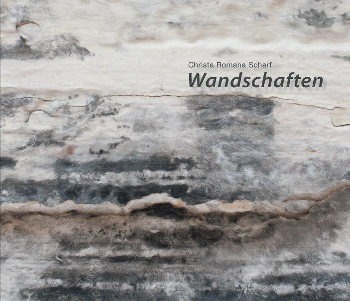Wandschaften nach Christa Romana Scharf anzeigen