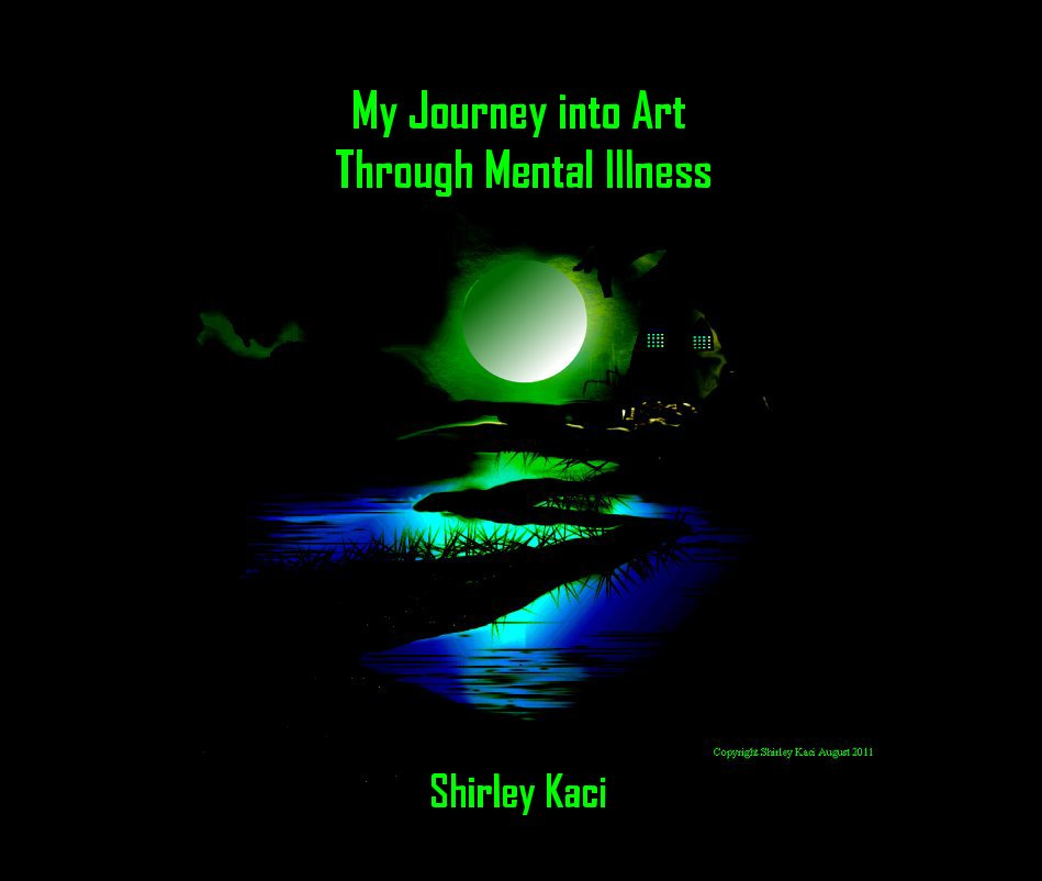 View My Journey into Art Through Mental Illness by Shirley Kaci