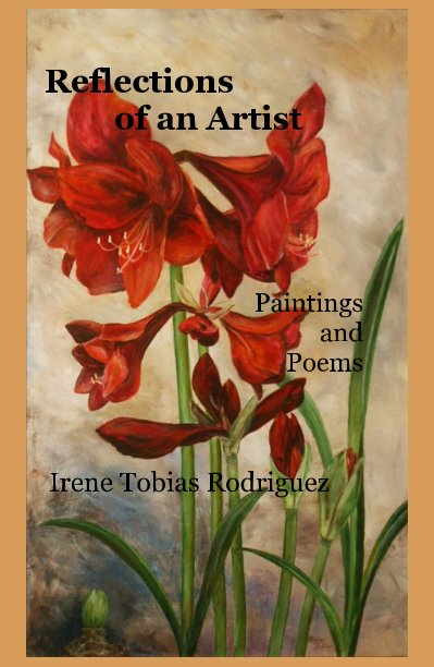 View Reflections of an Artist by Irene Tobias Rodriguez