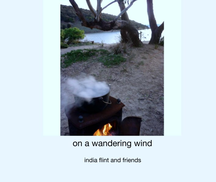 Ver on a wandering wind por india flint and friends