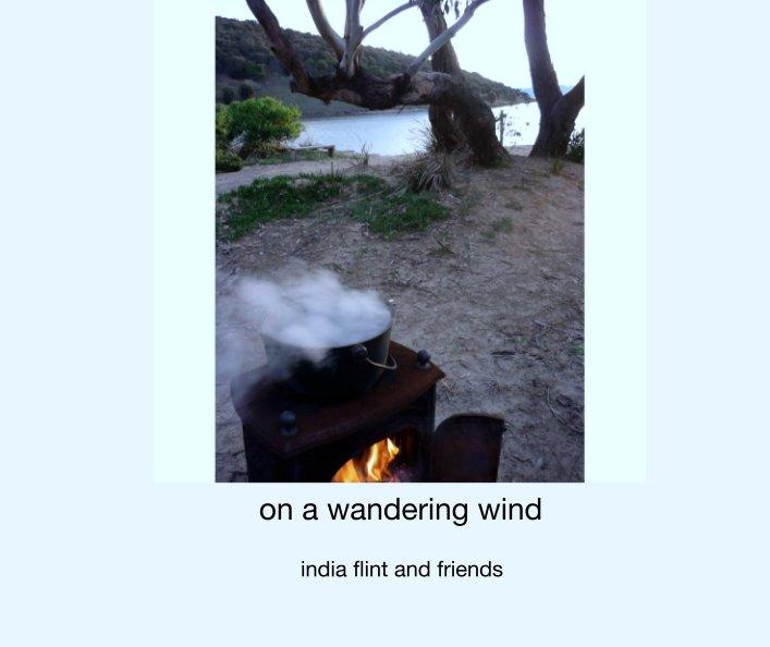 on a wandering wind nach india flint and friends anzeigen