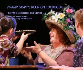 SWAMP GRAVY: REUNION COOKBOOK book cover