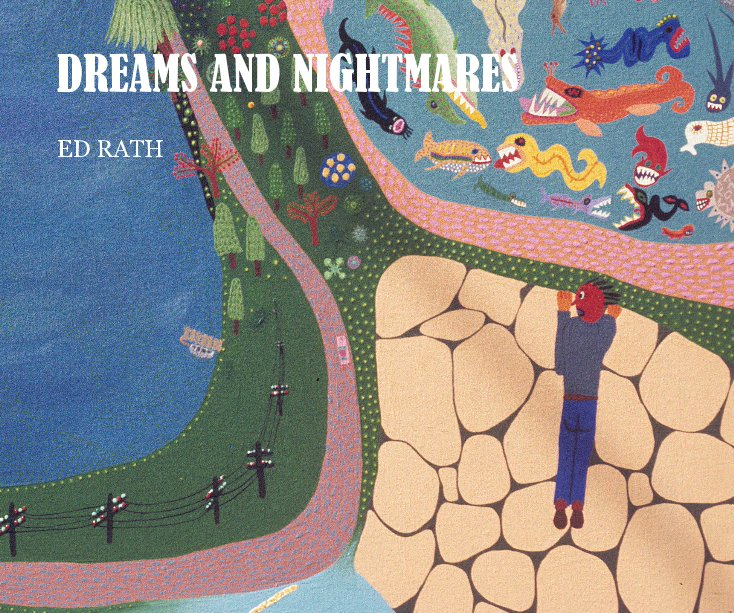 View DREAMS AND NIGHTMARES by ED RATH