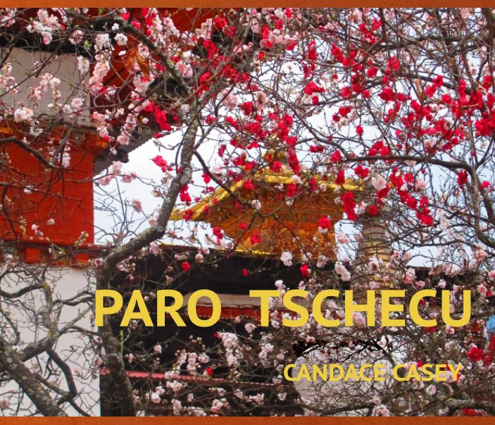 View Paro Tschecu by Candace Casey