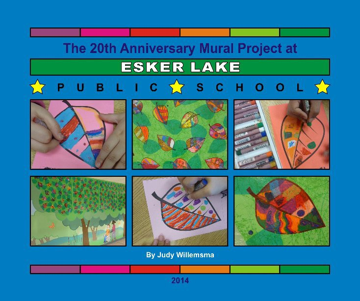View Esker Lake PS Mural Project 2014 by Judy Willemsma