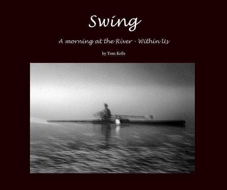View Swing by Tom Kells