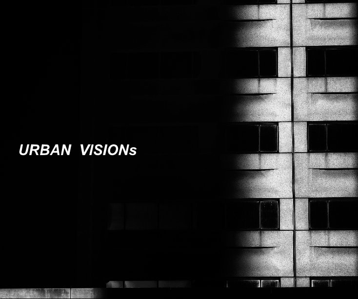 Visualizza URBAN VISIONs di Patricia Dinu