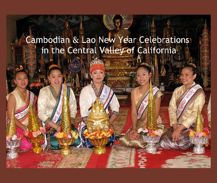 View Cambodian & Lao New Year Celebrations by Randy Magnus