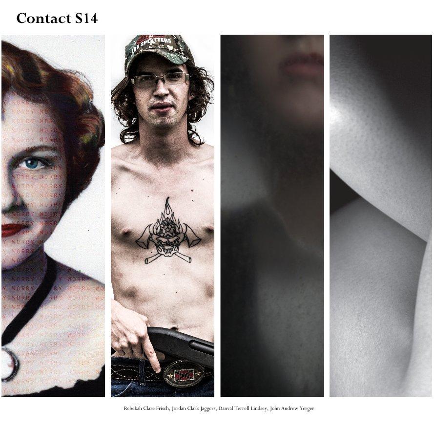 View Contact S14 by Rebekah Frisch- Jordan Jaggers- Danval Lindsey- John Yerger