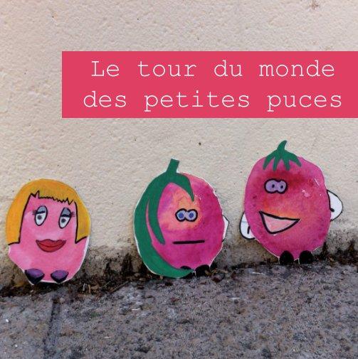 Bekijk Le tour du monde des petites puces op Stéphanie Maillet