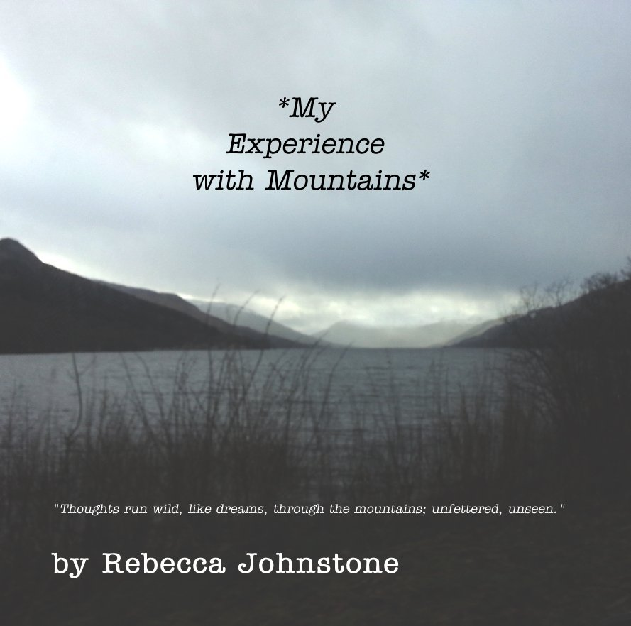 View *My Experience with Mountains* by Rebecca Johnstone