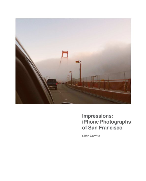 View Impressions: iPhone Photographs of San Francisco by Chris Cerrato