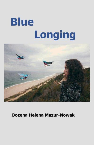 View Blue Longing by Bozena Helena Mazur-Nowak