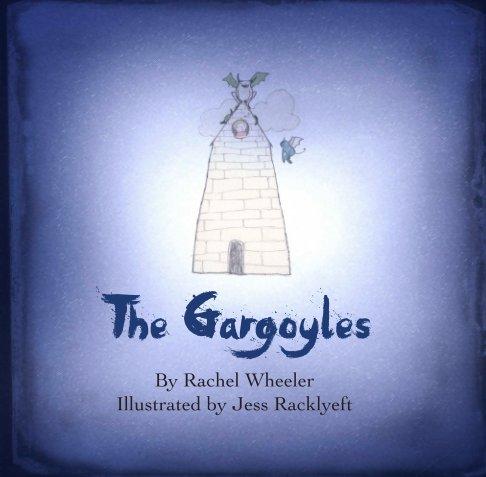 View The Gargoyles by Rachel Wheeler and Jess Racklyeft