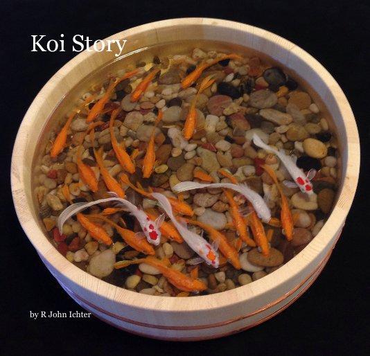View Koi Story by R John Ichter