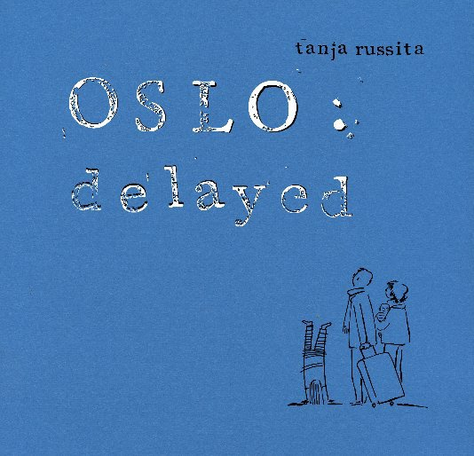 View Oslo: delayed by Tanja Russita