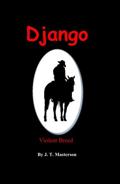 View Django by J. T. Masterson