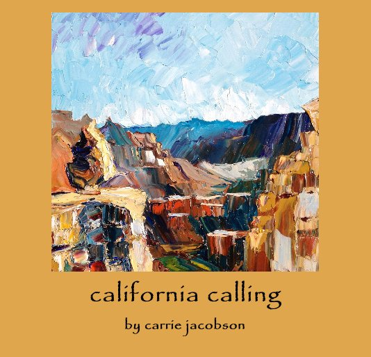 View california calling by carrie Jacobson