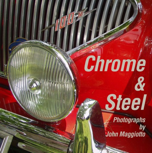 View Chrome & Steel by John Maggiotto