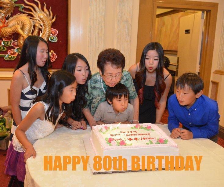 Ver HAPPY 80th BIRTHDAY por Henry Kao
