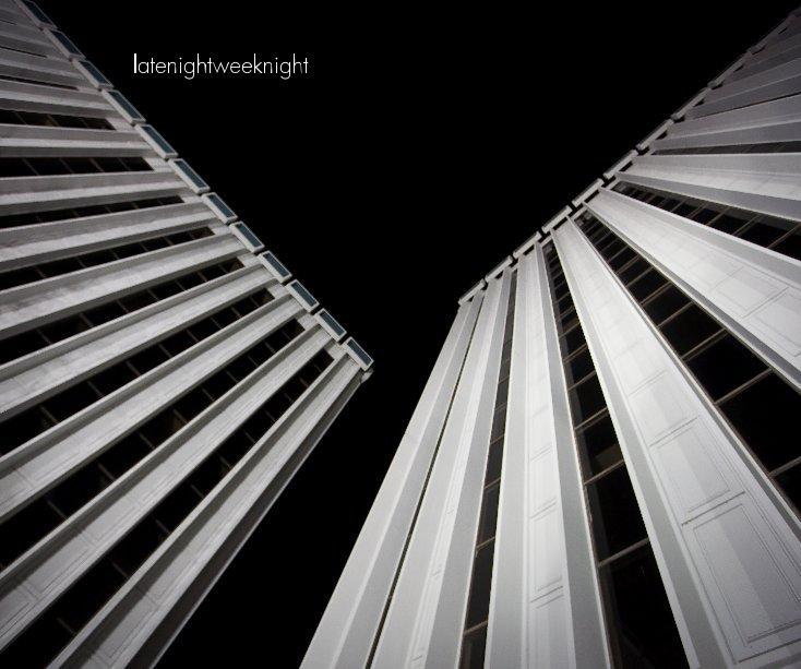 View latenightweeknight by Ryan Policky