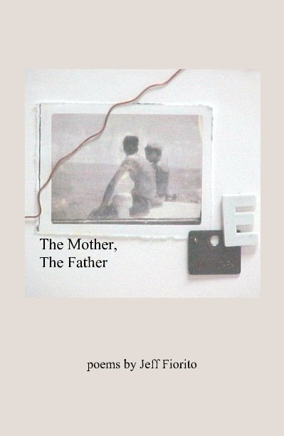 View The Mother, The Father by Jeff Fiorito