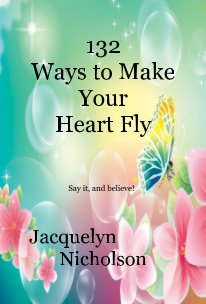 132 Ways to Make Your Heart Fly book cover