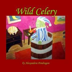 Wild Celery book cover