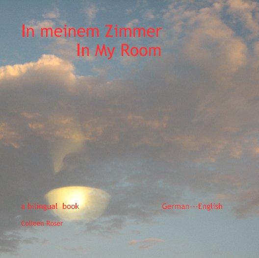 View In meinem Zimmer by Colleen Roser