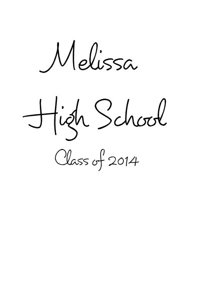 Melissa High School Class of 2014 by MHS Class of 2014