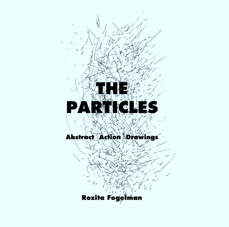 View The Particles by Rozita Fogelman