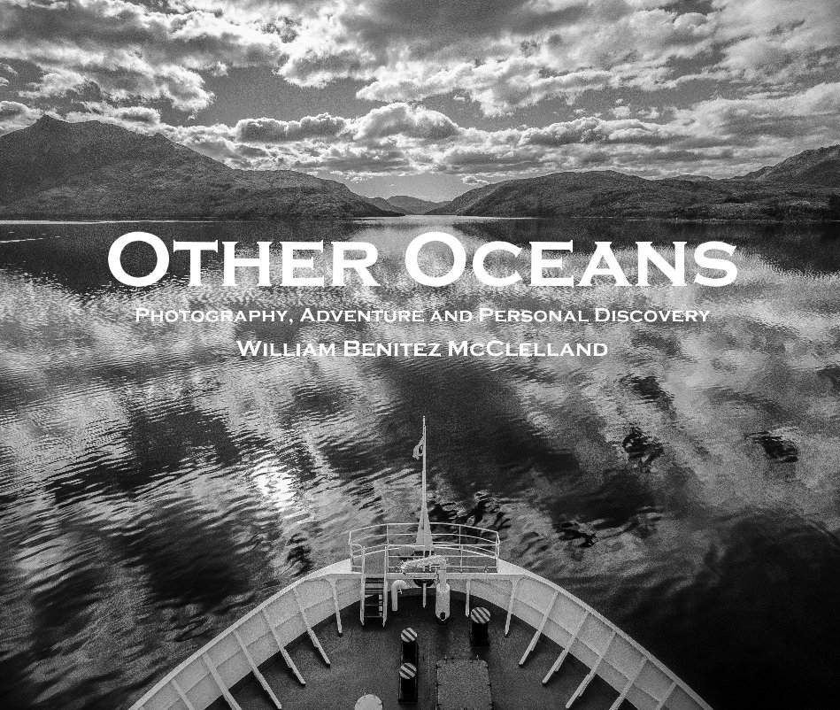 View Other Oceans Photography, Adventure and Personal Discovery by William Benitez McClelland