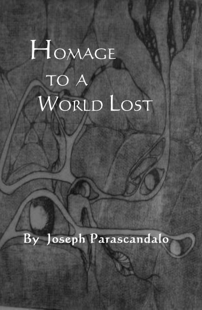 View HOMAGE TO A WORLD LOST by Joseph Parascandalo