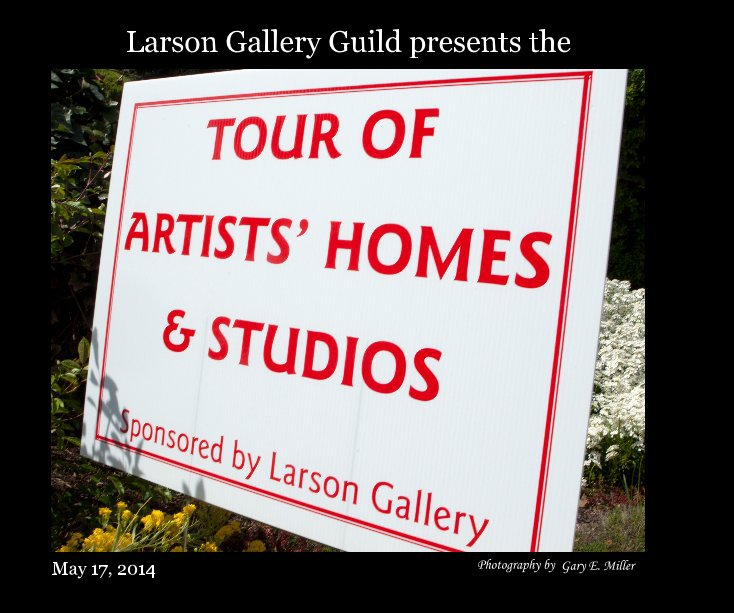 View Larson Gallelry Tour of Homes by Gary E. Miller