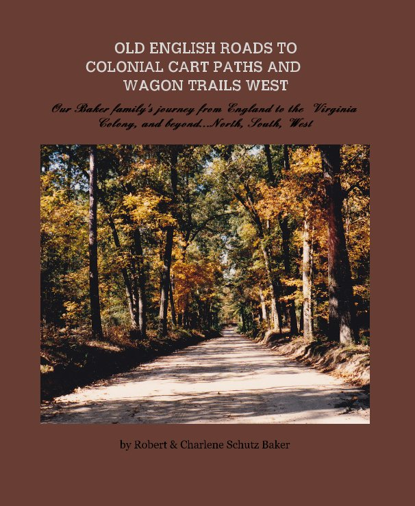 View OLD ENGLISH ROADS TO COLONIAL CART PATHS AND WAGON TRAILS WEST by Robert & Charlene Schutz Baker