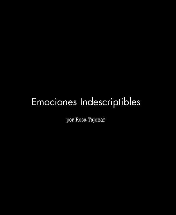 Ver Emociones Indescriptibles por por Rosa Tajonar