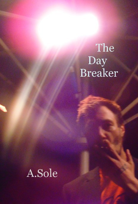 View The Day Breaker by A Sole