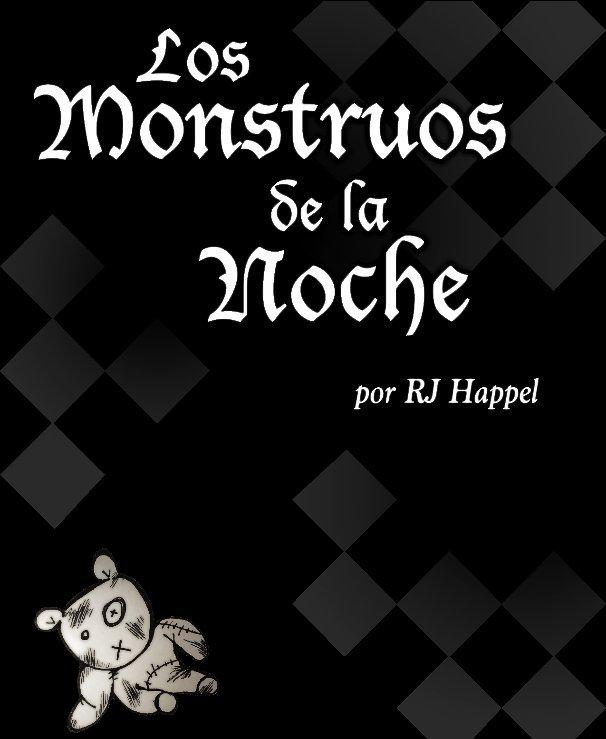 View Los monstruos de la noche by RJ Happel