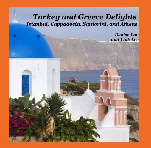 View Turkey and Greece Delights by Denise Lau, Link Lee