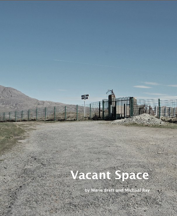 View Vacant Space by Marie Brett and Michael Ray