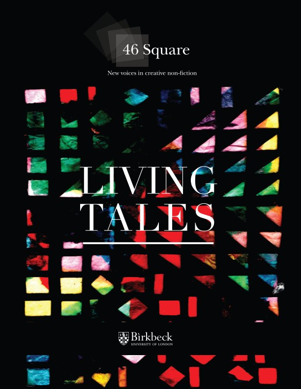View 46 Square.. Living Tales by Birkbeck University