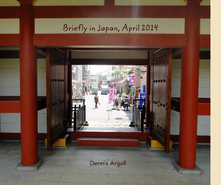 View Briefly in Japan, April 2014 by Dennis Argall